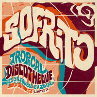 Sofrito - Tropical Discotheque - Limited 12""