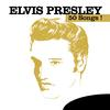 50 Songs !  Elvis Presley