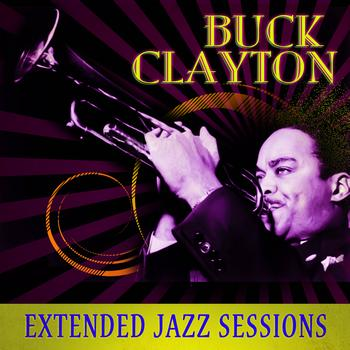 Buck Clayton - Extended Jazz Sessions