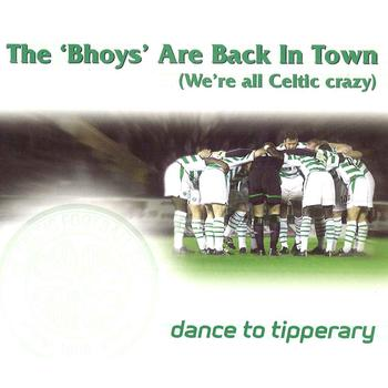 "Dance To Tipperary - The ""Bhoys"" Are Back In Town (We're all Celtic crazy)"