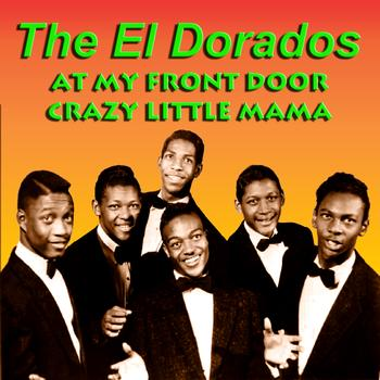 The El Dorados - At My Front Door Crazy Little Mama