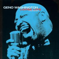 Geno Washington - Loose Lips