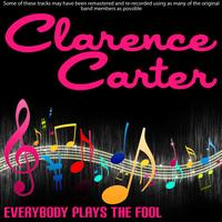 Clarence Carter - Everybody Plays The Fool