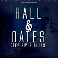 Hall & Oates - Deep River Blues