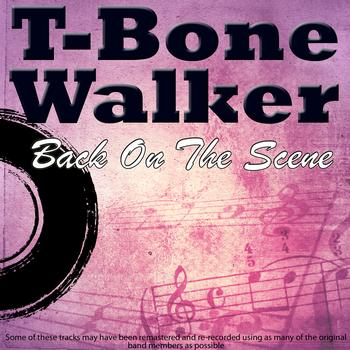 T-Bone Walker - Back On The Scene