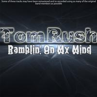 Tom Rush - Ramblin' On My Mind
