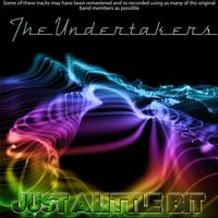 The Undertakers - Just A Little Bit