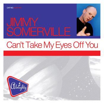 Jimmy Somerville - Almighty Presents: Can't Take My Eyes Off You
