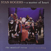 Stan Rogers - A Matter Of Heart