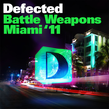 Various Artists - Defected Battle Weapons Miami 2011