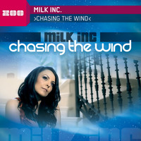 Milk Inc. - Chasing The Wind