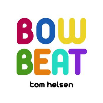 Tom Helsen - Bow Beat