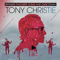 Tony Christie - Britain's Favourite Song and Dance Man - Tony Cristie