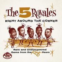 The Five Royales - Right Around The Corner