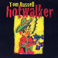 Tom Russell - Hotwalker
