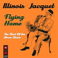 Illinois Jacquet - Flying Home - The Best Of The Verve Years