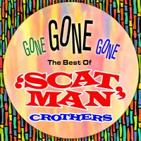 Scatman Crothers - Gone Gone Gone - The Best Of