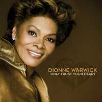 Dionne Warwick - Only Trust Your Heart
