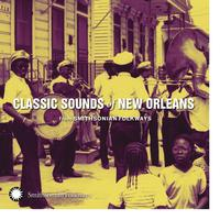 Various Artists - Classic Sounds of New Orleans from Smithsonian Folkways