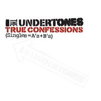 The Undertones - True Confessions (Singles=A's+B's)