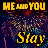 Me And You - Stay