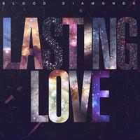 Blood Diamonds - Lasting Love [Single]