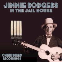 Jimmie Rodgers - In The Jail House