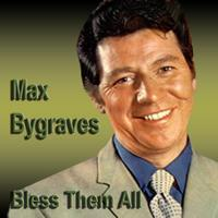 Max Bygraves -  Bless Them All