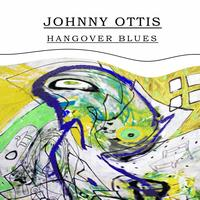 Johnny Otis - Hangover Blues