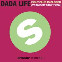 Dada Life - Fight Club Is Closed (It's Time For Rock'n'Roll)