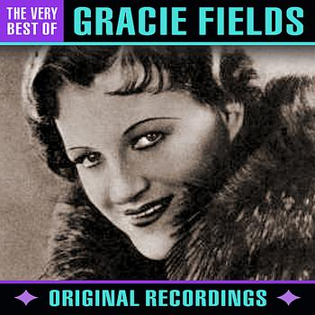 Gracie Fields - The Very Best Of (Remastered)