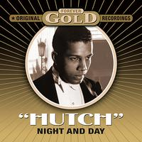 "Leslie ""Hutch"" Hutchinson - Forever Gold - Night And Day"