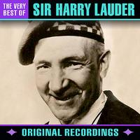 Sir Harry Lauder - The Very Best Of (Remastered)