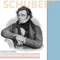 Claudio Arrau - Schubert: Six Moments Musicaux