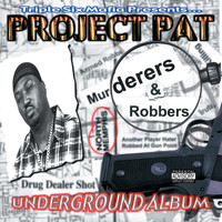 Project Pat - Murderers & Robbers (Explicit)