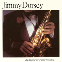 Jimmy Dorsey - Big Band Series - Live From The Panther Room, Pennsylvania Hotel, NYC