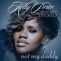 Kelly Price - Not My Daddy - Single