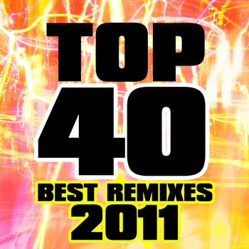 Various Artists - Top 40 Best Remixes 2011