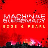 Machinae Supremacy - Edge and Pearl