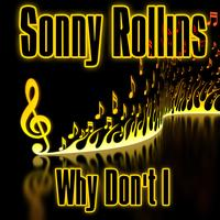 Sonny Rollins - Why Don't I