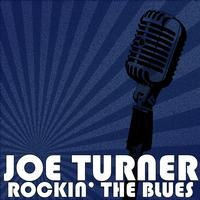 Joe Turner - Rockin' The Blues