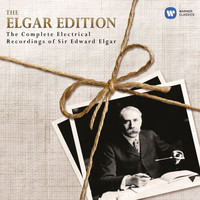 Sir Edward Elgar - The Elgar Edition: The Complete Electrical Recordings of Sir Edward Elgar.
