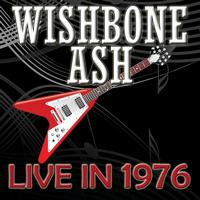 Wishbone Ash - Live In 1976