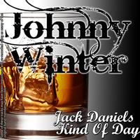 Johnny Winter - Jack Daniels Kind of Day