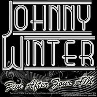Johnny Winter - Five After Four AM