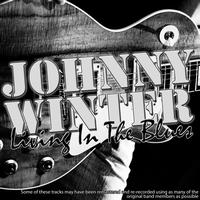 Johnny Winter - Living In The Blues