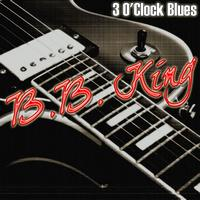 B. B. King - 3 O'Clock Blues