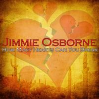 Jimmie Osborne - How Many Hearts Can You Break
