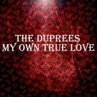 The Duprees - My Own True Love