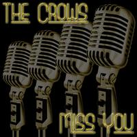 The Crows - Miss You
